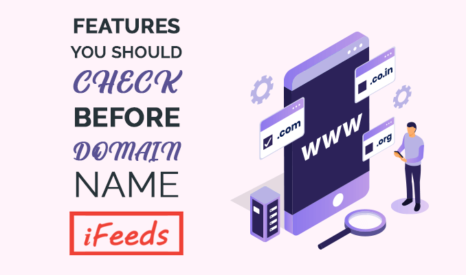 features-to-check-before-domain-name-registration-informativefeeds