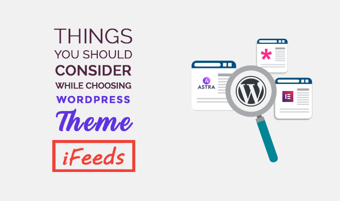 selecting-the-perfect-wordpress-theme-things-you-should-consider-informativefeeds