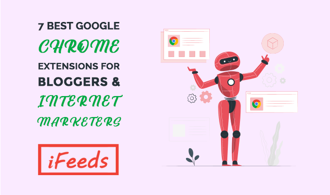 best-google-chrome-extesions-for-bloggers-internet-marketers-informativefeeds