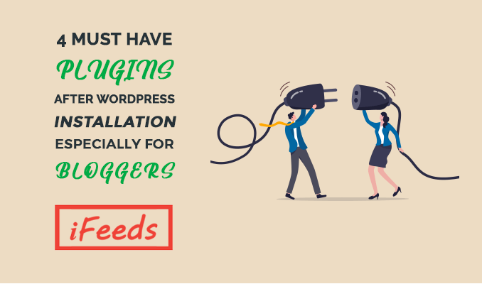 must-have-wordpress-plugins-for-bloggers-informativefeeds